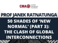 Recording: 50 Shades of 'New Normal' (Part 3): The Clash of Global Interconnections - Prof Janek Ratnatunga